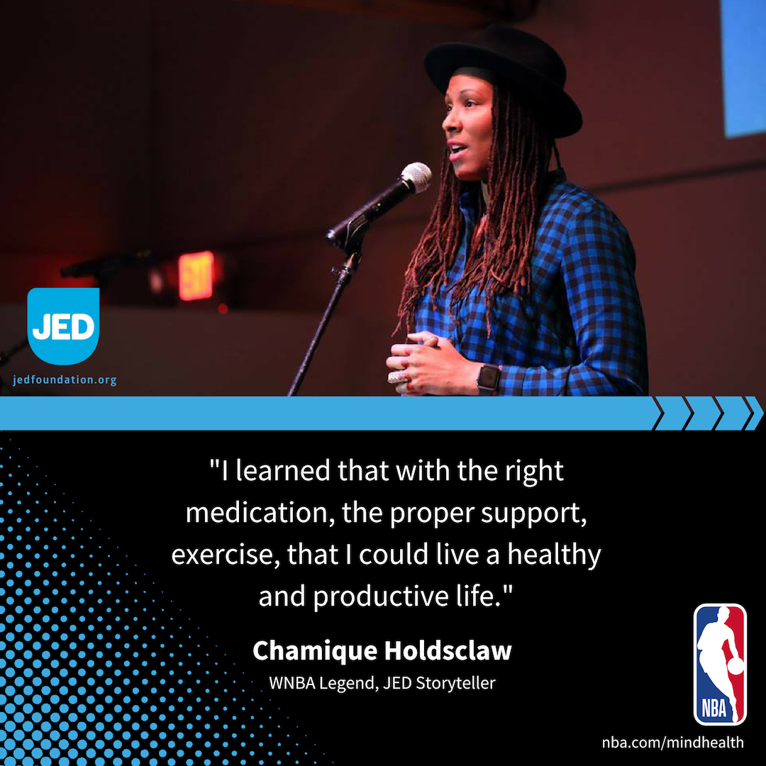 """Photo of Chamique Holdsclaw speaking at microphone. Text reads: I learned that with the right medication, the proper support, exercise, that I could live a healthy and productive life."""""""